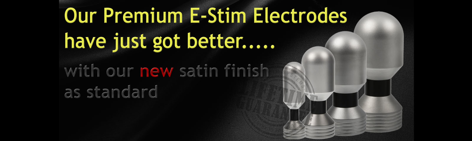 Satin Finish Electrodes now available